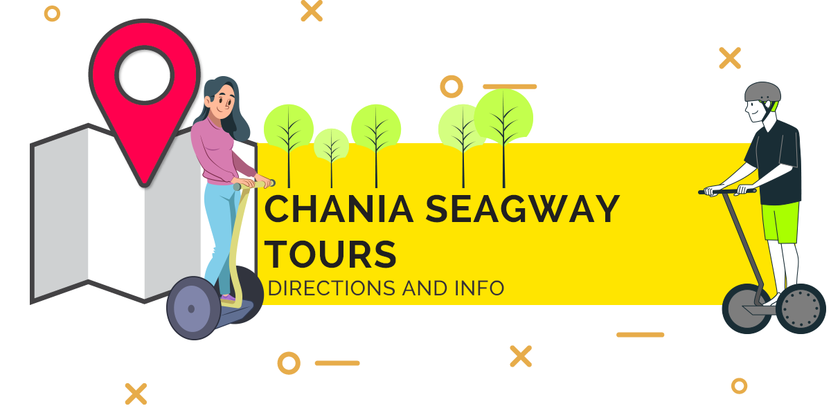 Chania Segway Tours - Directions and Chania City Information
